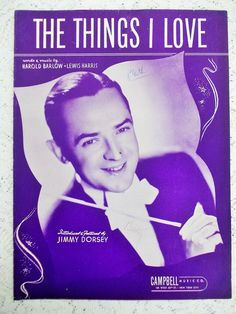 """Jimmy Dorsey 1941 Sheet Music, """"The Things I Love"""", Vocals by Bob Eberly"""