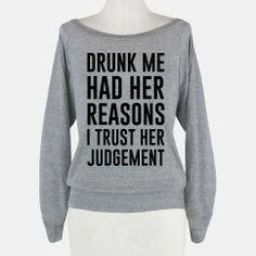 Drunk Me Had Her Reasons | HUMAN | Gray sweatshirt or racerback tank
