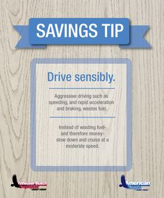 Summer savings tip: Drive sensibly to save fuel-and therefore money.