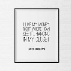 Carrie Bradshaw Sex In the City Quote by CityComfortsDC on Etsy