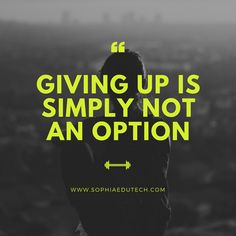 Giving Up is simply not an option. Good Friday, Giving Up, Quote Of The Day, Technology, Education, Feelings, Quotes, Phrase Of The Day, Qoutes