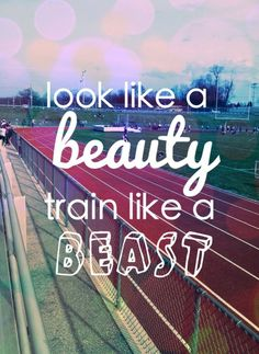 look like a beauty, train like beast