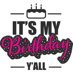 Its My Birthday Yall With Birthday Cake New Love Quotes, Sweet November, Happy Birthday, Birthday Cake, Fondant Cakes, Arabic Quotes, Happy Brithday, Urari La Multi Ani, Birthday Cakes