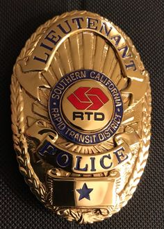 Lieutenant, Southern California Rapid Transit District Police (Entennman-Rovin) Fire Badge, Law Enforcement Badges, Police Badges, Rapid Transit, Local Police, Badge Holders, Porsche Logo, Lieutenant, Military