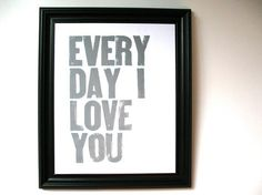 LETTERPRESS PRINT Every day I love you quote by thebigharumph  From thebigharumph on Etsy