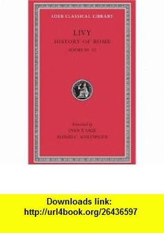 Livy  History of Rome, Volume XII,  40-42. (Loeb Classical Library No. 332) (9780674993662) Livy, Evan T. Sage, Alfred C. Schlesinger , ISBN-10: 0674993667  , ISBN-13: 978-0674993662 ,  , tutorials , pdf , ebook , torrent , downloads , rapidshare , filesonic , hotfile , megaupload , fileserve