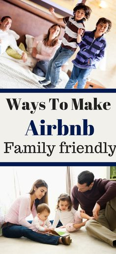 Airbnb can be a great way to save money when you're on vacation, but is Airbnb family friendly? | Airbnb family friendly | Airbnb for families | rent a family home Airbnb