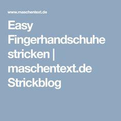 Easy Fingerhandschuhe stricken | maschentext.de Strickblog