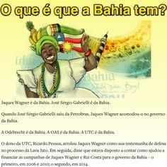 O que é que a Bahia tem? ➤ http://www.oantagonista.com/posts/o-que-e-que-o-baiano-tem ②⓪①⑤ ⓪⑨ ③⓪ #BrazilCorruption