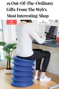 "We're so excited ErgoErgo is recommended by Refinery29 as one of ""19 Out-Of-The-Ordinary Gifts From The Web's Most Interesting Shop"" aka The Grommet!  Elizabeth Buxton suggests giving our active flexible seating to ""any wellness fanatics in your life that are constantly looking to up their healthy-desk games."" Click the link to check out more. Many thanks, Elizabeth and Refinery29!"