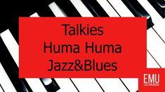 Talkies Huma Huma Jazz Blues