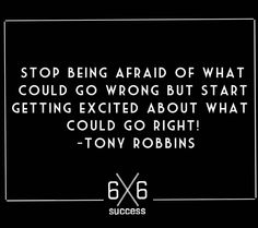 Double tap if you agree with Tony Robbins!!  Fear often holds people back from taking action! Fear of the unknown fear of failure fear of the results etc. What would you do if you weren't afraid??  by 6x6_success