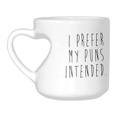 InterestPrint I Prefer My Puns Intended Quotes White Ceramic Heart-shaped Travel Water Coffee Mug Tea Cup - Funny Unique Birthday Gift for Men Women Mom Dad Husband Wife Boy Girl Friends Him Her Lover *** Check this awesome image : Coffee Mugs