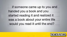 Funny pictures about The Book About Your Entire Life. Oh, and cool pics about The Book About Your Entire Life. Also, The Book About Your Entire Life photos. Senior Yearbook Quotes, The Meta Picture, Motivational Quotes, Inspirational Quotes, Writing Words, New You, Some Quotes, Quote Posters, Thought Provoking