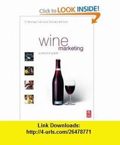 Wine Marketing A Practical Guide (9780750654203) C. Michael Hall, Richard Mitchell , ISBN-10: 0750654201  , ISBN-13: 978-0750654203 ,  , tutorials , pdf , ebook , torrent , downloads , rapidshare , filesonic , hotfile , megaupload , fileserve