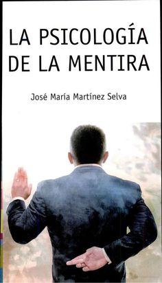 La psicologia de la mentira - José María Martínez Selva