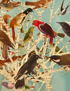 Bird Collage. Could also be a great idea using flower magazines or other magazines to make a garden collage. Su Blackwell