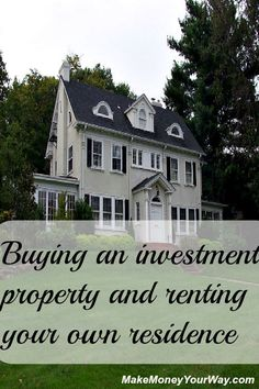 Investing Tips, Investing Ideas Buying an investment property and renting your own residence Penny Stocks Investing, Buying Investment Property, Investment Firms, Investment Quotes, Real Estate Investor, Real Estate Marketing, Looking For Houses, Property Values, Selling Real Estate