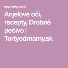 Anjelove oči, recepty, Drobné pečivo   Tortyodmamy.sk