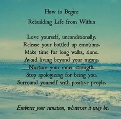 How to begin: Rebuilding Life From Within. ... Start with you.