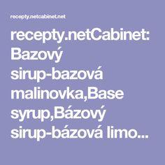 recepty.netCabinet:Bazový sirup-bazová malinovka,Base syrup,Bázový sirup-bázová limonáda