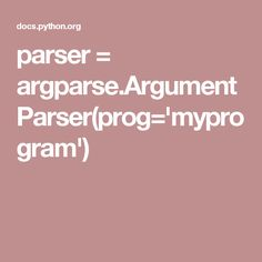 parser = argparse.ArgumentParser(prog='myprogram')