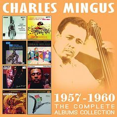 Charles Mingus - Complete Albums Collection: 1957-1960