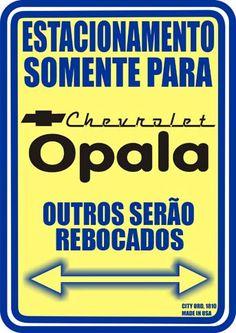17391 GM - CHEVROLET - OPALA - Estacionamento somente para Chevrolet Opala * S - 29x41- General Motors, Rat Look, Ford Maverick, Vintage Metal Signs, Garage Art, Logo Stamp, Rolls Royce, Pickup Trucks, Cars And Motorcycles