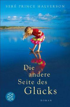 Die andere Seite des Glücks: Roman von Seré Prince Halverson, http://www.amazon.de/dp/B00COWO7Q0/ref=cm_sw_r_pi_dp_1p93sb00VWG3M