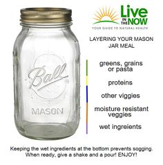A great guideline for layering food (salads, especially) in a mason jar! You can make them days ahead of time and grab and go on your way to work!