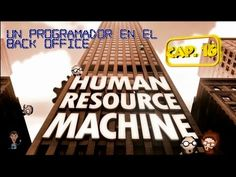 Human Resource Machine - Años 31 32 y 33 - Cap 16