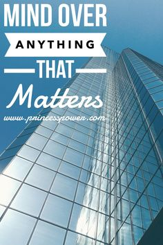Mind Over Anything that Matters on The Princess Power Hour Podcast! Princess Power, Mind Over Matter, Skyscraper, Budgeting, Mindfulness, Advice, Skyscrapers, Consciousness, Awareness Ribbons