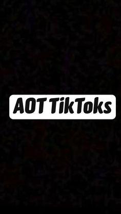 AOT TikToks