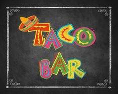 Fiesta Party TACO BAR sign in chalkboard style - Birthday Fiesta Signage - PRINTABLE Diy poster by PSPrintables on Etsy