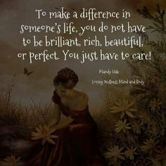 Caring for others is a beautiful thing.