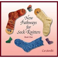New Pathways For Sock Knitters by Cat Bordhi - yeah! I'm going to her wkshp in Edmonton thru River City Yarns. Check it out on Ravelry.