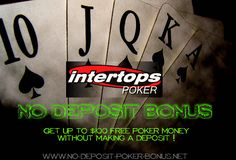 New $100 Intertops Poker No Deposit Bonus  This offer is open to players from Austria, Canada, Denmark, Germany, Italy and Sweden. You will receive an instant bankroll of $15 and a pending bonus of $85. Check the full terms in this review: http://facebook.com/nodepositpoker