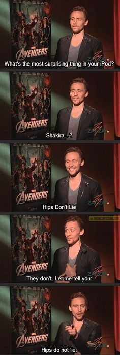 Tom Hiddleston everybody.