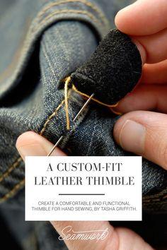 A Custom-Fit Leather Thimble | Seamwork Magazine