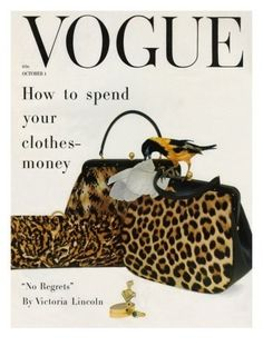"""Vogue cover by Richard Rutledge Oct. 1958. """"How to Spend Your Clothes Money""""...why on leopard prints of course!"""