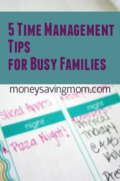 5 Time Management Tips for Busy Families: A great starting point for family organization.