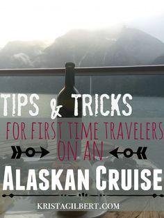 Tips Tricks for an Alaskan Cruise Krista Gilbert