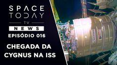 Chegada da Cygnus na ISS - Space Today TV News Ep.016