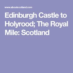 Edinburgh Castle to Holyrood; The Royal Mile: Scotland