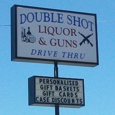 """Make 2 separate stops..one for liquor...one for guns??? AIN'T NOBODY GOT TIME FO DAT. Bonus!  Drive-through.  """"I'll take Combo #2 - Large Jack Daniels with a side of .38""""."""