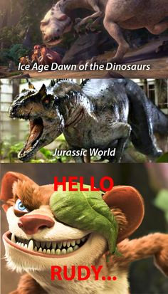 Watched Jurassic World today and couldn't help but think of Ice Age: Dawn of the Dinosaur's Rudy, the white dinosaur, nemesis of Buck, the weasel.