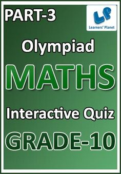 10-OLYMPIAD-MATHS-PART-3 Interactive quizzes & worksheets on Logarithms, Numbers and Partnership for grade-10 Olympiad Maths students. Total Questions : 240+ Pattern of questions : Multiple Choice Questions   PRICE :- RS.61.00