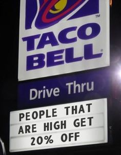 Taco Bell - people that are high get 20% off. What say you mcdonalds? #cannabis #maryjane #marijuana