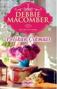 Debbie Macomber - Pelikan Çıkmazı Cedar Cove, Book Baskets, Debbie Macomber, My Books, Roman, Pdf, Products, Gadget