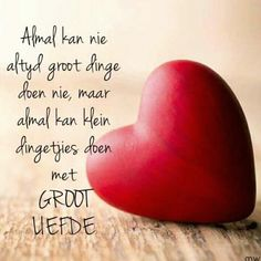 Almal kan klein dingetjies doen met groot liefde. Love Me Quotes, Wise Quotes, Wise Sayings, Good Night My Friend, Afrikaanse Quotes, Inspirational Qoutes, School Worksheets, Special Quotes, Dear God